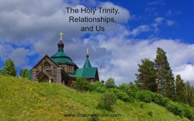 The Holy Trinity, Relationships, and Us
